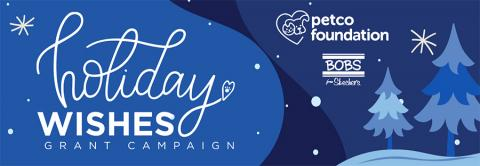 The PetCo Foundation Holiday Wishes Grant Campaign